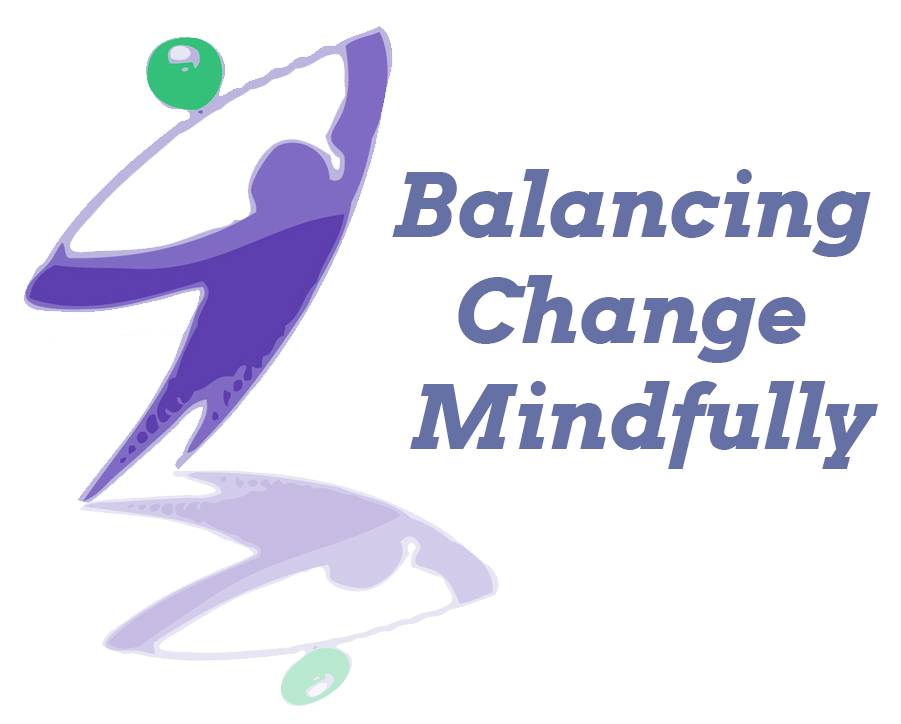 Balancing Change Mindfully